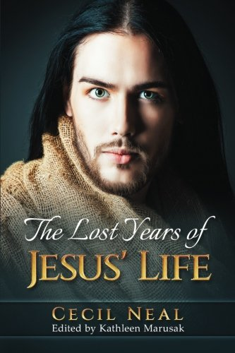 9780997520958: The Lost Years of Jesus' Life