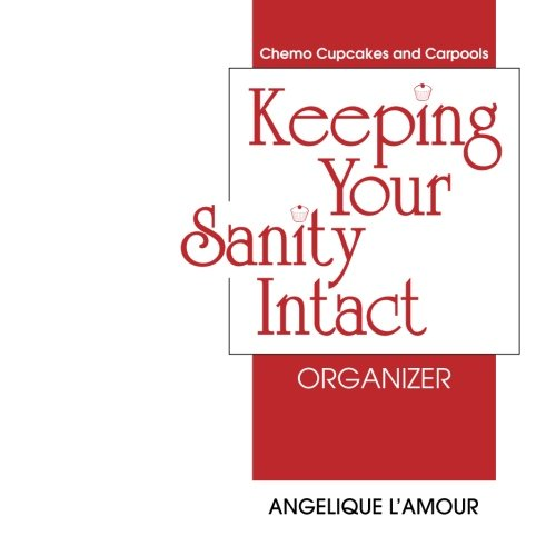 Keeping Your Sanity Intact Organizer (Paperback): Angelique L Amour