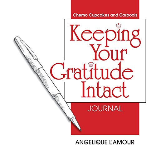 Keeping Your Gratitude Intact Journal: L'Amour, Angelique