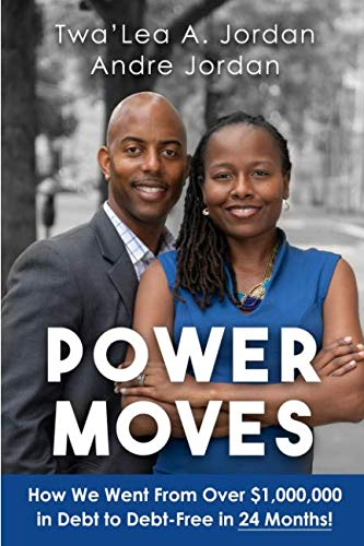 9780997555721: Power Moves: How We Went From Over $1,000,000 in Debt to Debt-Free in 24 Months!