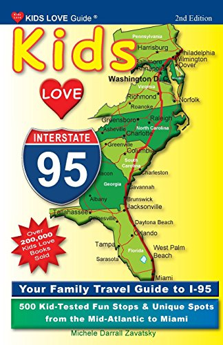 9780997562033: Kids Love I-95, 2nd Edition: Your Family Travel Guide to I-95. 500 Kid-Tested Fun Stops & Unique Spots from the Mid-Atlantic to Miami (Kids Love Travel Guides)