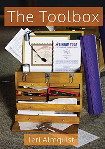 9780997565706: The Toolbox: Tools for Teaching Bikram Yoga