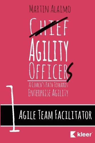 Agile Team Facilitator: A Coach's Path Towards Enterprise Agility (Chief Agility Officer) (...