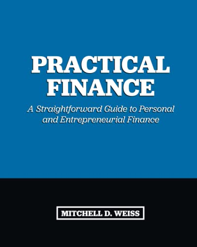 9780997586206: Practical Finance: A Straightforward Guide to Personal and Entrepreneurial Finance