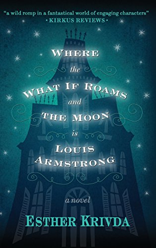9780997589221: Where the What If Roams and the Moon Is Louis Armstrong