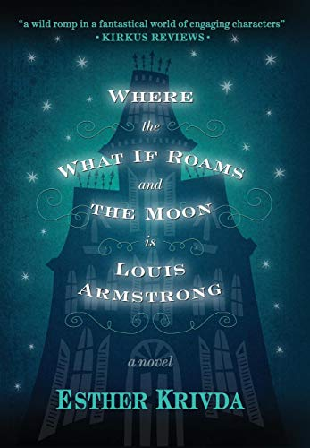 9780997589238: Where the What If Roams and the Moon Is Louis Armstrong