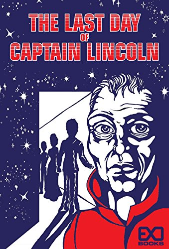The Last Day of Captain Lincoln: Books, Exo