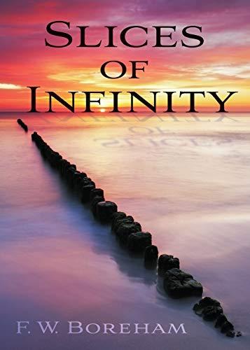 Slices of Infinity: Boreham, F.W.