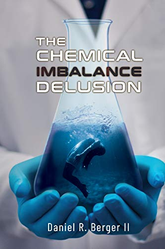 9780997607772: The Chemical Imbalance Delusion