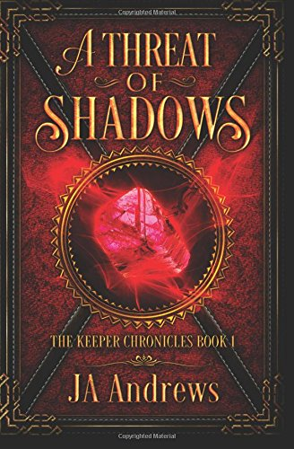 9780997614411: A Threat of Shadows: Volume 1 (The Keeper Chronicles)