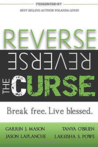 9780997625677: Reverse the Curse: Break Free. Live Blessed