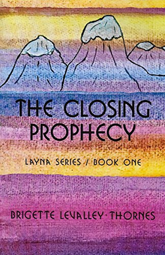 9780997632408: The Closing Prophecy: Layna Series/ Book One