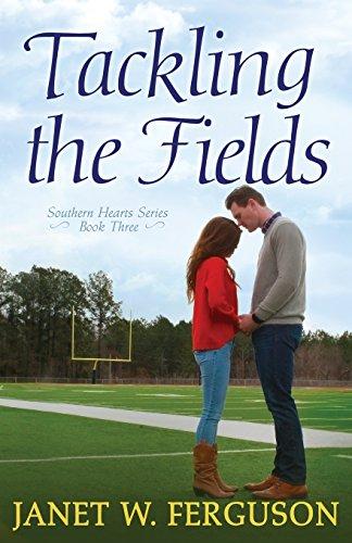 Tackling the Fields (Southern Hearts): Janet W Ferguson