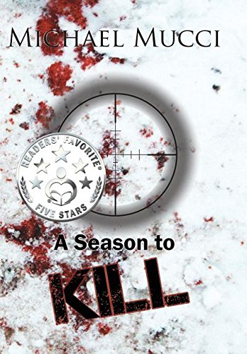 9780997671803: A Season to Kill (A Chris DeAngelo Novel)