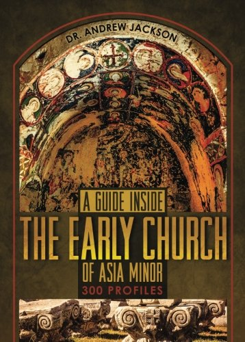 A Guide Inside the Early Church of: Jackson, Dr. Andrew