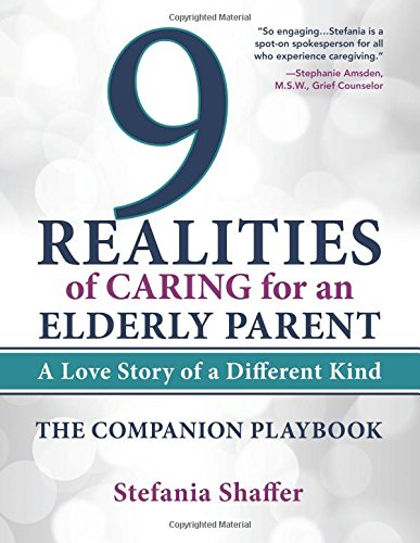 9780997678109: 9 Realities of Caring for an Elderly Parent: The Companion Playbook