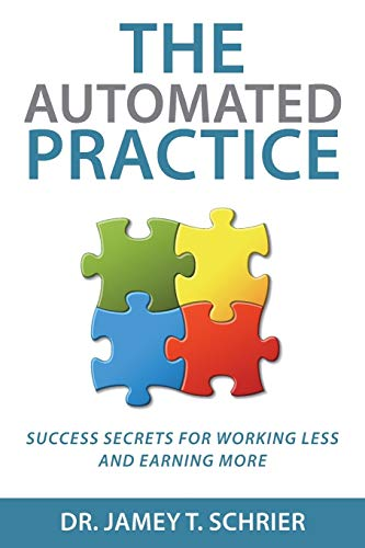 9780997691801: The Automated Practice: Success Secrets for Working Less and Earning More