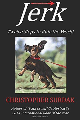 9780997693812: Jerk: Twelve Steps to Rule the World