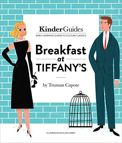 9780997714524: Breakfast at Tiffany's, by Truman Capote: A Kinderguides Illustrated Learning Guide (Kinderguides Early Learning Guides to Culture Classics)