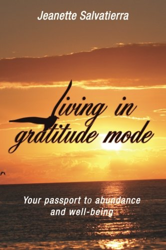 Living in Gratitude Mode: Your passport to