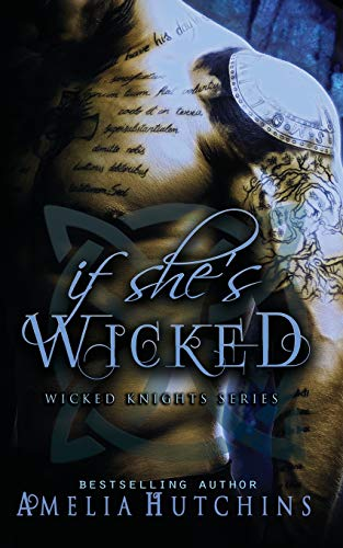 9780997720167: If She's Wicked: 1 (Wicked Knights)