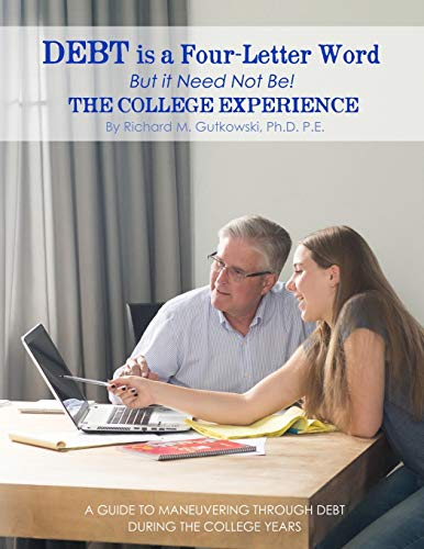 9780997721607: Debt is a Four-letter Word But it Need Not Be!: The College Experience