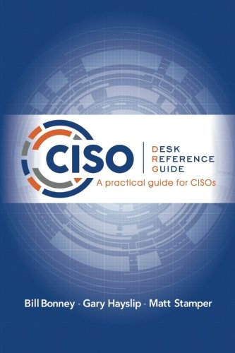 9780997744118: CISO Desk Reference Guide: A Practical Guide for CISOs