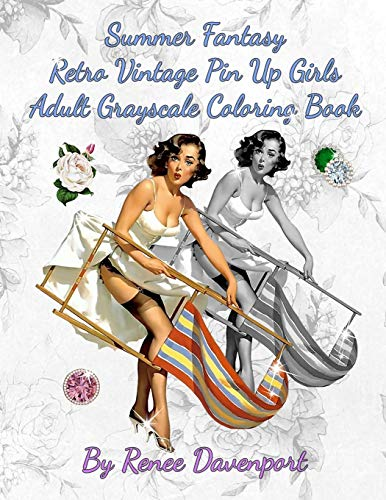 Summer Fantasy Retro Vintage Pin Up Girls Adult Grayscale Coloring Book: Summer Fantasy Volume 1