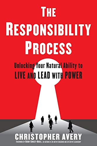 9780997747201: The Responsibility Process: Unlocking Your Natural Ability to Live and Lead with Power