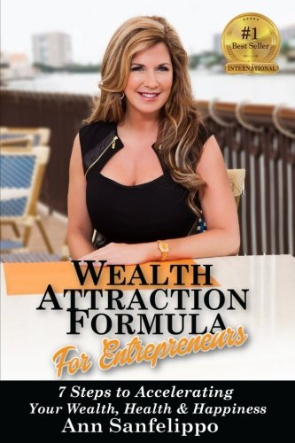 9780997756104: WEALTH ATTRACTION FORMULA For Entrepreneurs: 7 Steps to Accelerating Your Wealth, Health and Happiness