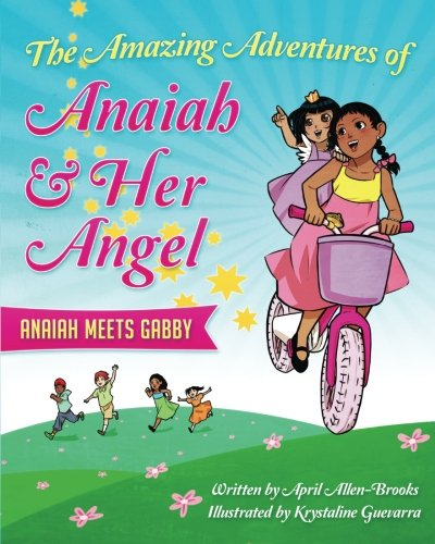 9780997759501: The Amazing Adventures of Anaiah & Her Angel: Anaiah Meets Gabby