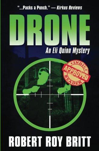 Drone: An Eli Quinn Mystery (Volume 2): Robert Roy Britt