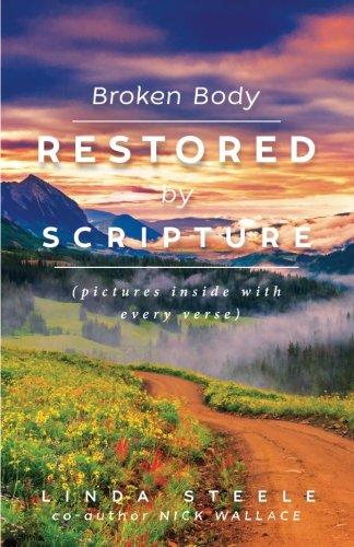9780997769104: Broken Body Restored By Scripture