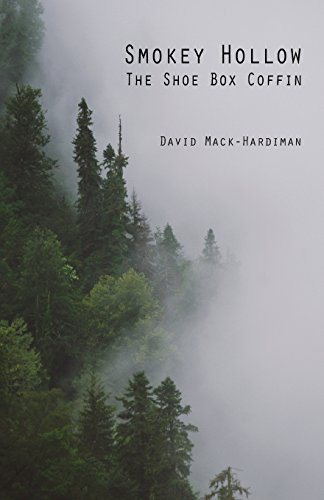 Smokey Hollow: The Shoe Box Coffin: Mack-Hardiman, David S.