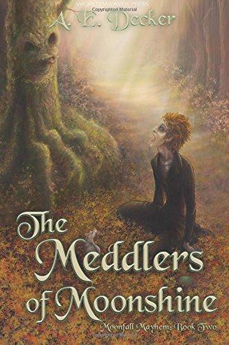 The Meddlers of Moonshine (Moonfall Mayhem) (Volume 2): A.E. Decker