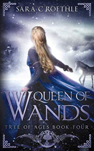 Queen of Wands (Tree of Ages) (Volume 4): Sara C Roethle