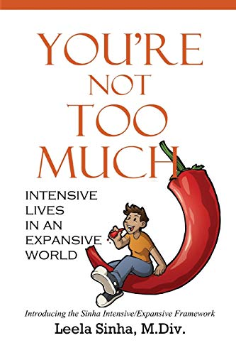 9780997818109: You're Not Too Much: Intensive Lives in an Expansive World