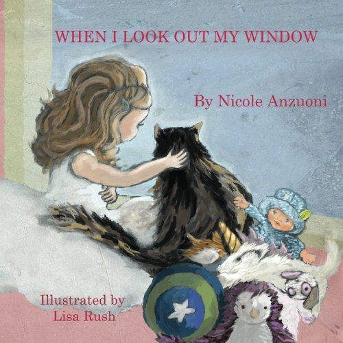 When I Look Out My Window: Nicole Anzuoni