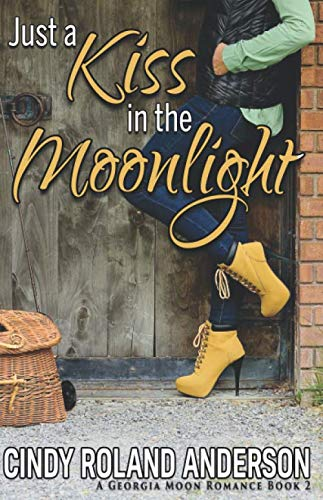 9780997823905: Just a Kiss in the Moonlight: Georgia Moon Book 2 (Volume 2)
