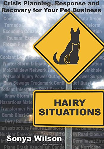 9780997826906: Hairy Situations: Crisis Planning, Response and Recovery for Your Pet Business