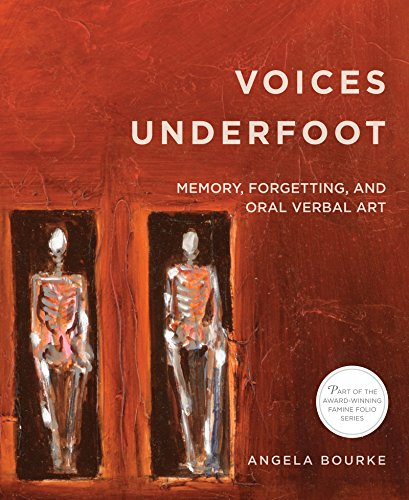 9780997837407: Voices Underfoot: Memory, Forgetting, and Oral Verbal Art (Famine Folios)