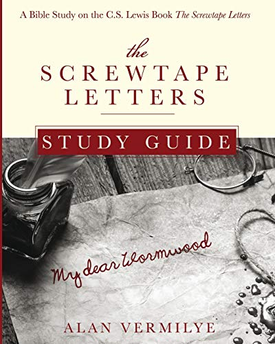 The Screwtape Letters Study Guide: A Bible: Alan Vermilye