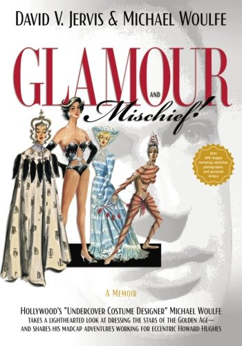 """Glamour and Mischief!: """"Hollywood's """"Undercover Costume Designer"""" Michael ..."""