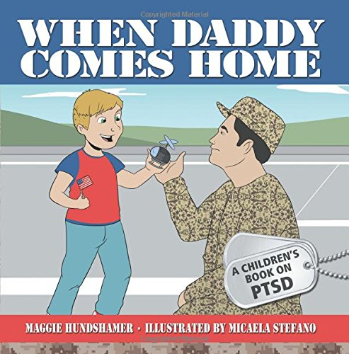 9780997859522: When Daddy Comes Home: A Children's Book on PTSD