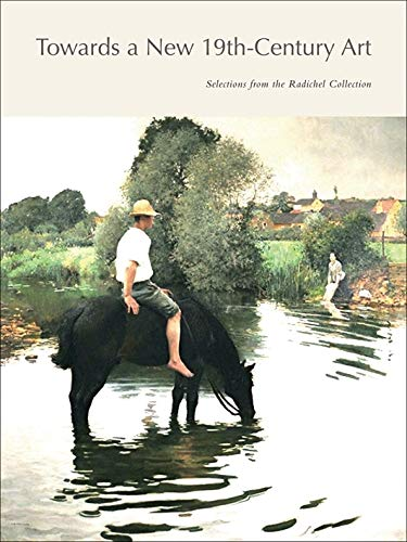 9780997876307: Toward a New 19th-Century Art: Selections from the Radichel collection