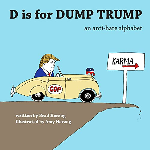 D Is for Dump Trump: An Anti-Hate: Brad Herzog