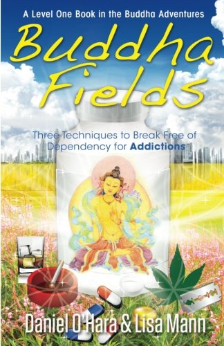 9780997881813: Buddha Fields for Addictions: Three Techniques to Break Free of Dependency: Volume 1 (Buddha Adventure)