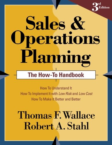 9780997887723: Sales and Operations Planning The How-To Handbook