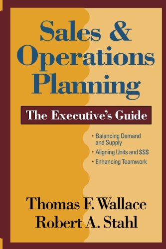 9780997887792: Sales & Operations Planning The Executive's Guide