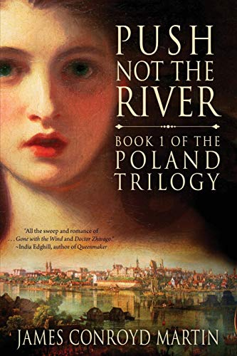 9780997894523: Push Not the River (The Poland Trilogy Book 1) (Volume 1)